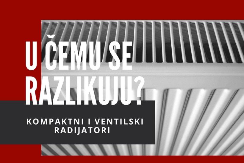kompaktni vs.ventilski - Koja je razlika između pločastih radijatora?